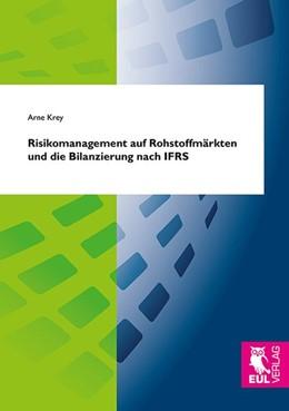 Abbildung von Krey | Risikomanagement auf Rohstoffmärkten und die Bilanzierung nach IFRS | 2016