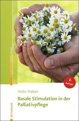 Abbildung von Walper | Basale Stimulation in der Palliativpflege | 2. Auflage | 2016 | beck-shop.de