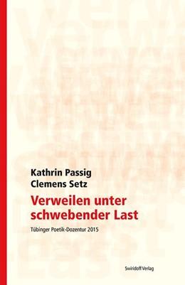 Abbildung von Passig / Kimmich | Verweilen unter schwebender Last | 1. Auflage | 2016 | beck-shop.de