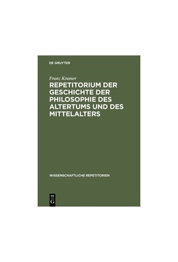 Abbildung von Kramer | Repetitorium der Geschichte der Philosophie des Altertums und des Mittelalters | 2., stark erweiterte Aufl. Reprint 2016 | 1931