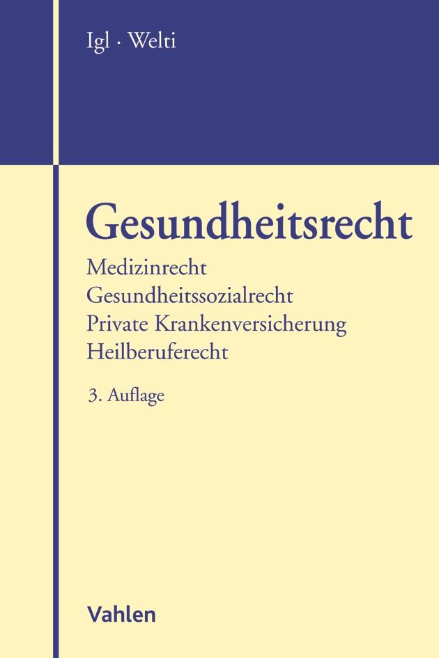 Gesundheitsrecht | Igl / Welti | 3., neu bearbeitete Auflage, 2017 | Buch (Cover)