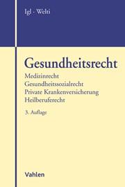 Gesundheitsrecht   Igl / Welti   3., neu bearbeitete Auflage, 2017   Buch (Cover)