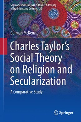 Abbildung von McKenzie   Charles Taylor's Social Theory on Religion and Secularization   2016   A Comparative Study