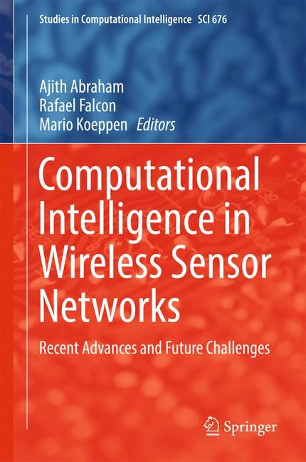 Computational Intelligence in Wireless Sensor Networks | Abraham / Falcon / Koeppen, 2017 | Buch (Cover)