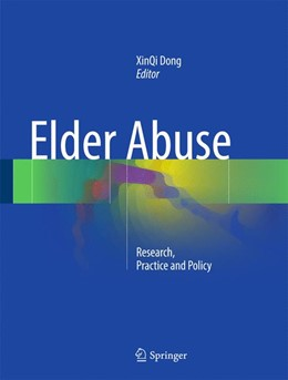 Abbildung von Dong | Elder Abuse | 2017 | Research, Practice and Policy