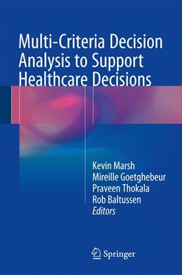 Abbildung von Marsh / Goetghebeur / Thokala / Baltussen | Multi-Criteria Decision Analysis to Support Healthcare Decisions | 2017