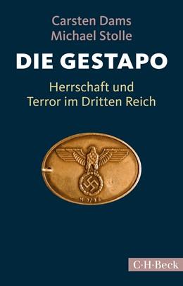 Abbildung von Dams, Carsten / Stolle, Michael | Die Gestapo | 4., aktualisierte Auflage | 2017 | Herrschaft und Terror im Dritt... | 1856