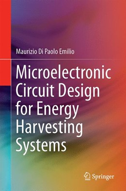Abbildung von Paolo Emilio   Microelectronic Circuit Design for Energy Harvesting Systems   1. Auflage   2017   beck-shop.de
