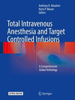Abbildung von Absalom / Mason | Total Intravenous Anesthesia and Target Controlled Infusions | 2017 | A Comprehensive Global Antholo...
