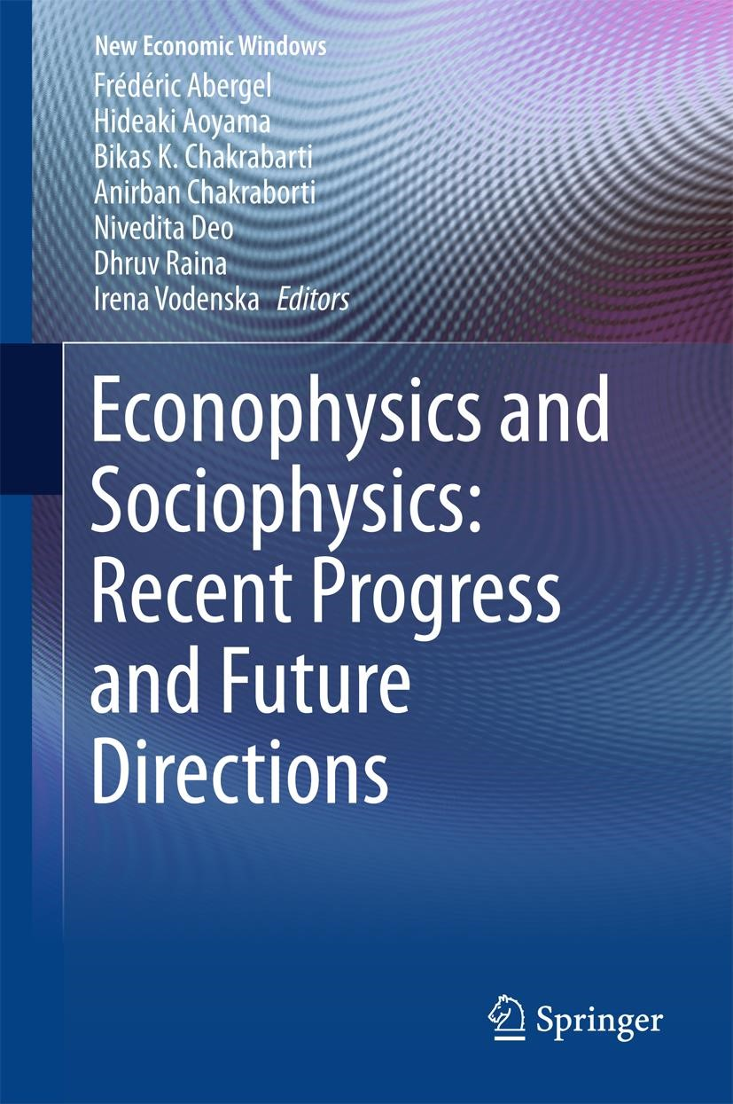 Econophysics and Sociophysics: Recent Progress and Future Directions | Abergel / Aoyama / Chakrabarti / Chakraborti / Deo / Raina / Vodenska, 2017 | Buch (Cover)