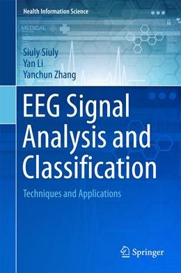 Abbildung von Siuly / Li | EEG Signal Analysis and Classification | 1. Auflage | 2017 | beck-shop.de