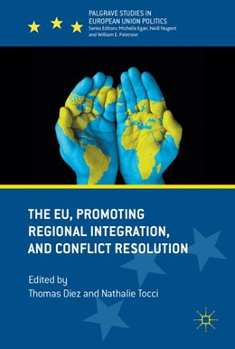 Abbildung von Diez / Tocci | The EU, Promoting Regional Integration, and Conflict Resolution | 2017