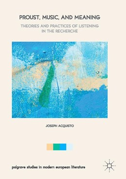 Abbildung von Acquisto | Proust, Music, and Meaning | 1st ed. 2017 | 2017 | Theories and Practices of List...