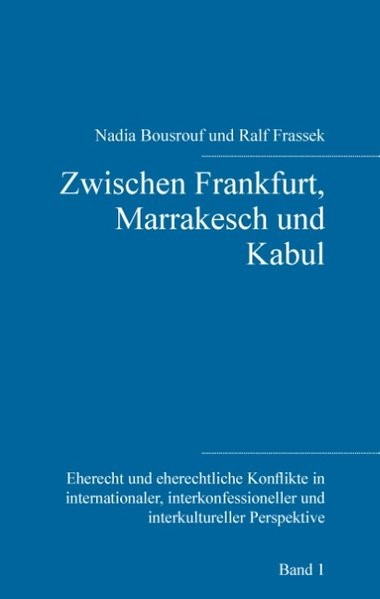 Zwischen Frankfurt, Marrakesch und Kabul | Bousrouf / Frassek | 2. Auflage, 2016 | Buch (Cover)