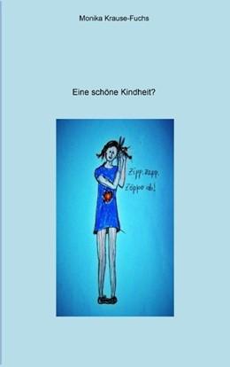 Abbildung von Krause-Fuchs | Eine schöne Kindheit? | 2. Auflage | 2016