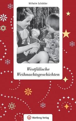 Abbildung von Schöttler | Westfälische Weihnachtsgeschichten | 1. Auflage | 2016 | beck-shop.de
