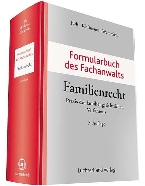 Formularbuch des Fachanwalts Familienrecht | Jüdt / Kleffmann / Weinreich (Hrsg.) | 5. Auflage, 2017 | Buch (Cover)