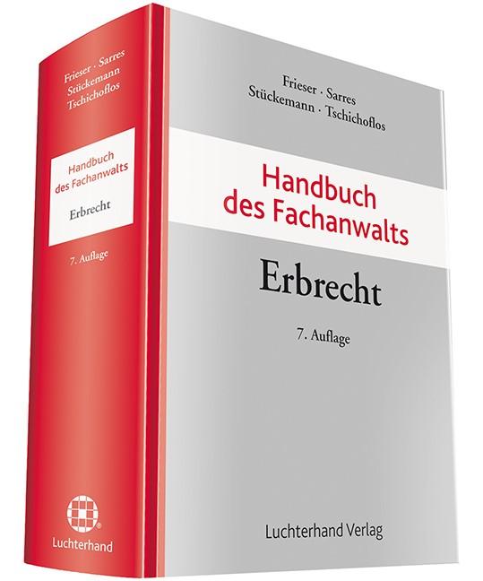 Handbuch des Fachanwalts Erbrecht | Frieser / Sarres / Stückemann / Tschichoflos (Hrsg.) | 7. Auflage, 2019 | Buch (Cover)
