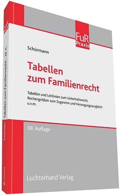 Tabellen zum Familienrecht | Schürmann | 38. Auflage., 2017 | Buch (Cover)