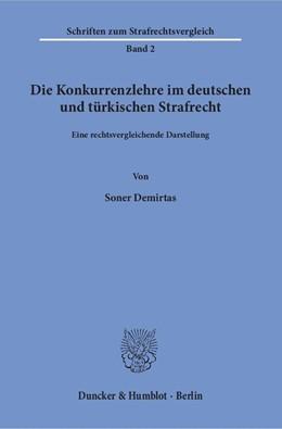 Abbildung von Demirtas | Die Konkurrenzlehre im deutschen und türkischen Strafrecht | 1. Auflage | 2016 | beck-shop.de
