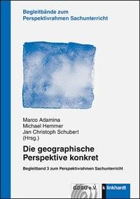 Die geographische Perspektive konkret | Adamina / Hemmer / Schubert, 2016 | Buch (Cover)