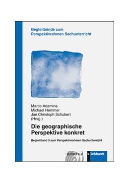 Abbildung von Adamina / Hemmer | Die geographische Perspektive konkret | 1. Auflage | 2016 | beck-shop.de