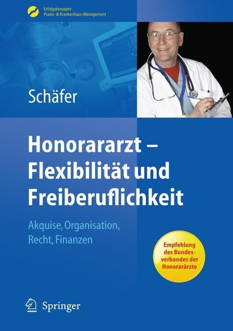 Honorararzt - Flexibilität und Freiberuflichkeit   Schäfer, 2010   Buch (Cover)