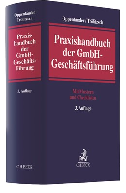 Abbildung von Oppenländer / Trölitzsch | Praxishandbuch der GmbH-Geschäftsführung | 3., neu bearbeitete Auflage | 2020