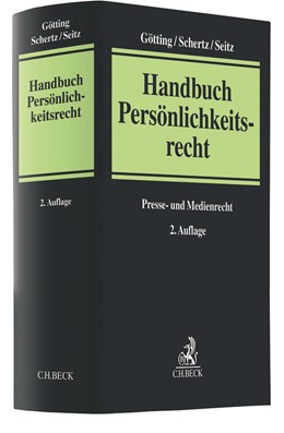 Abbildung von Götting / Schertz / Seitz | Handbuch Persönlichkeitsrecht | 2. Auflage | 2019 | Presse- und Medienrecht