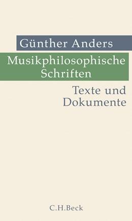 Abbildung von Anders, Günther | Musikphilosophische Schriften | 1. Auflage | 2017 | beck-shop.de