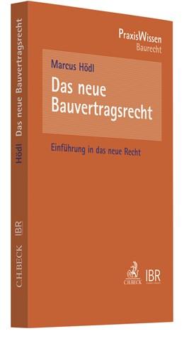 Abbildung von Hödl | Das neue Bauvertragsrecht | 1. Auflage | 2018 | beck-shop.de
