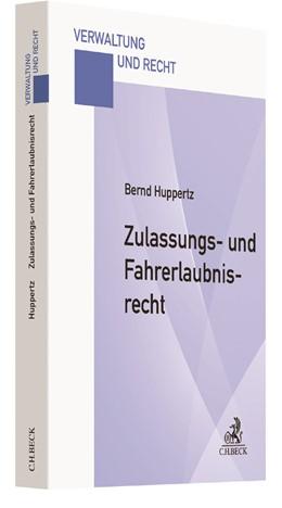 Abbildung von Huppertz | Zulassungs- und Fahrerlaubnisrecht | 2018 | Eine praxisorientierte Darstel...