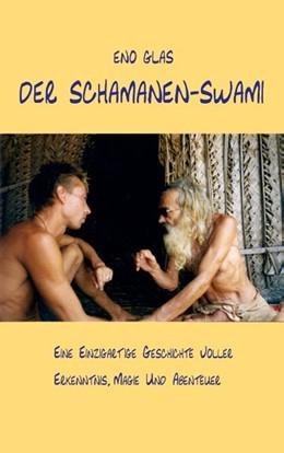Abbildung von Glas | Der Schamanen-Swami | 2. Auflage | 2016