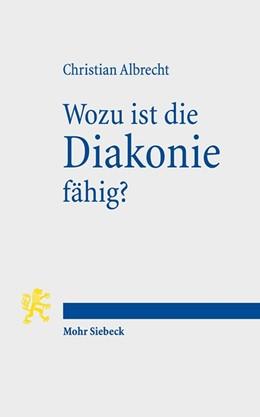 Abbildung von Albrecht | Wozu ist die Diakonie fähig? | 1. Auflage | 2016 | beck-shop.de
