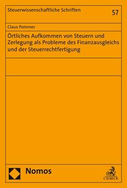 Abbildung von Pommer | Örtliches Aufkommen von Steuern und Zerlegung als Probleme des Finanzausgleichs und der Steuerrechtfertigung | 2016 | 57