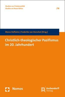 Abbildung von Hofheinz / Oorschot | Christlich-theologischer Pazifismus im 20. Jahrhundert | 2016 | 56