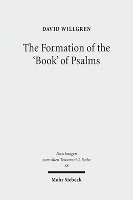 Abbildung von Willgren   The Formation of the 'Book' of Psalms   2016   Reconsidering the Transmission...