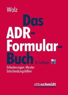 Abbildung von Walz (Hrsg.) | Das ADR-Formularbuch | 2., neu bearbeitete und erweiterte Auflage | 2017 | Erläuterungen Muster Entscheid...