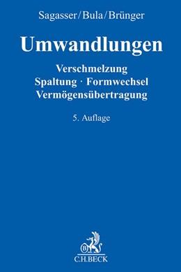 Abbildung von Sagasser / Bula / Brünger | Umwandlungen | 5., neu bearbeitete und erweiterte Auflage | 2017 | Verschmelzung, Spaltung, Formw...