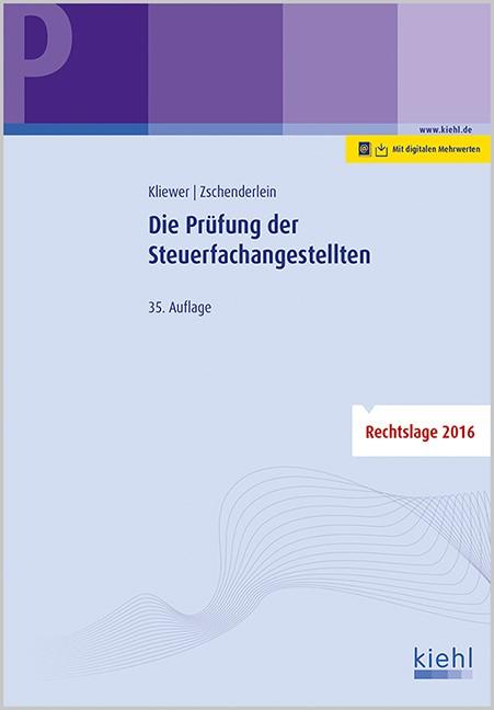 Die Prüfung der Steuerfachangestellten | Kliewer / Zschenderlein | 35., aktualisierte Auflage, 2016 | Buch (Cover)