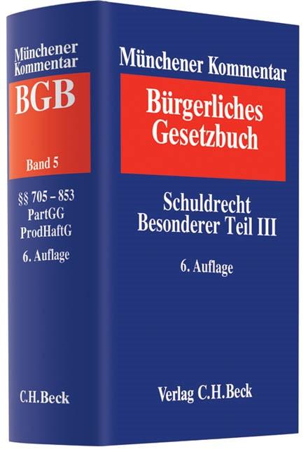Münchener Kommentar zum Bürgerlichen Gesetzbuch: BGB, Band 5: Schuldrecht • Besonderer Teil III §§ 705-853, Partnerschaftsgesellschaftsgesetz, Produkthaftungsgesetz | 6. Auflage, 2013 | Buch (Cover)