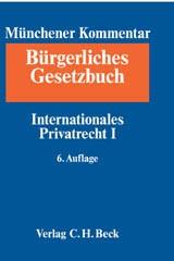 Münchener Kommentar zum Bürgerlichen Gesetzbuch: BGB, Band 10: Internationales Privatrecht I, Europäisches Kollisionsrecht, Einführungsgesetz zum Bürgerlichen Gesetzbuche (Art. 1-24) | 6. Auflage, 2014 | Buch (Cover)