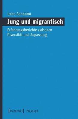 Abbildung von Cennamo   Jung und migrantisch   2019   Erfahrungsberichte zwischen Di...