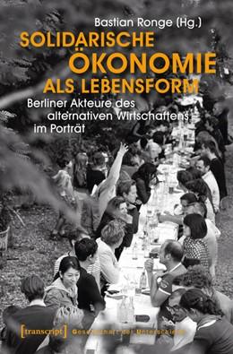 Abbildung von Ronge | Solidarische Ökonomie als Lebensform | 1. Auflage | 2016 | beck-shop.de