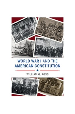 Abbildung von Ross | World War I and the American Constitution | 2017