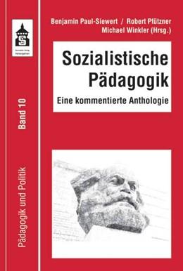 Abbildung von Paul-Siewert / Pfützner | Sozialistische Pädagogik | 1. Auflage | 2016 | beck-shop.de