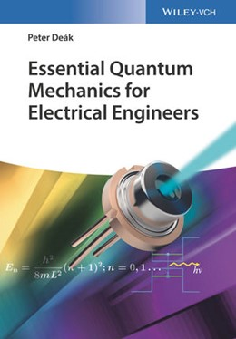 Abbildung von Deák | Essential Quantum Mechanics for Electrical Engineers | 1. Auflage | 2017 | beck-shop.de