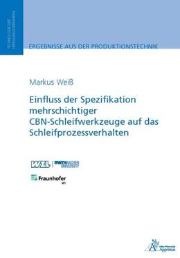 Abbildung von Weiß | Einfluss der Spezifikation mehrschichtiger CBN-Schleifwerkzeuge auf das Schleifprozessverhalten | 1. Auflage | 2016 | beck-shop.de