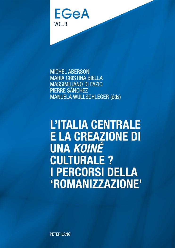 L'Italia centrale e la creazione di una «koiné» culturale?   Aberson / Biella / Di Fazio / Sanchez / Wullschleger, 2016   Buch (Cover)