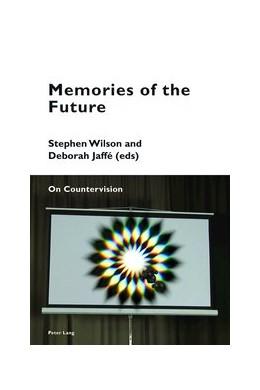 Abbildung von Wilson / Jaffé | Memories of the Future | 2017 | On Countervision